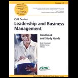 Call Center Leadership and Business Management Handbook and Study Guide