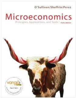 Microeconomics: Principles and Applications, and Tools, with MyEconLab and EBook 1 Sem Package (5th Edition) (9780132405256): Arthur O'Sullivan, Steven Sheffrin, Steve Perez: Books