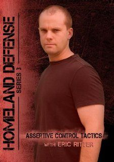 Assertive Control Tactics with Eric Ritter   Homeland Defense Series 3 DVD Movies & TV