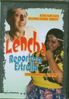 Lencha Reportera Estrella GUILLERMO DE ALVARADO ALFREDO PELON SOLARES Movies & TV