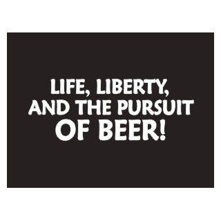 #178 Life Liberty And The Pursuit Of Beer Bumper Sticker / Vinyl Decal Automotive