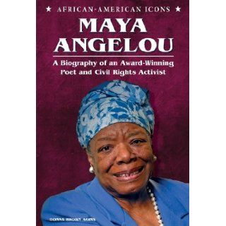 Maya Angelou: A Biography of an Award Winning Poet and Civil Rights Activist (African American Icons) [Library Binding] [January 2013] (Author) Donna Brown Agins: Books