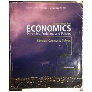 Economics  Principles, Problems and Polices 19th Edition: A Custom Edition for Edmonds Community College: Stanely L. Brue, Sean M. Flynn Campbell R. McConnell: 9780077514099: Books