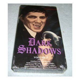 Dark Shadows, Volume 3 (VHS Tape. Starring Jonathan Frid, Joan Bennett, Kathryn Leigh Scott, John Karlen, Nancy Barrett, Alexandra Moltka) (7): Dan Curtis: 9781556076640: Books