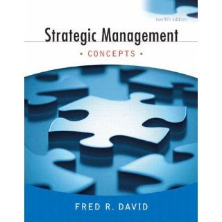 Strategic Management Concepts (12th Edition) Fred R. David 9780136015697 Books