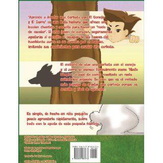Aprende a Anudar Una Corbata Con El Conejo y El Zorro (Spanish Edition): Sybrina Durant, Donna Marie Naval, Maria E. Juarez: 9780972937276: Books