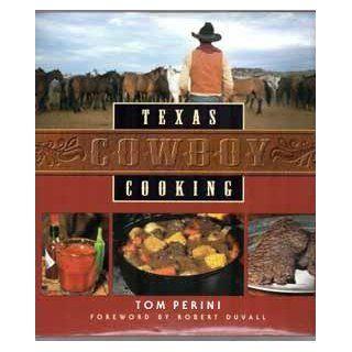 Texas Cowboy Cooking: Tom;Duvall, Robert Perini: Books
