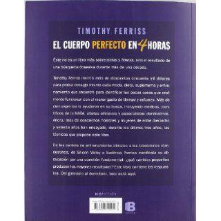 El cuerpo perfecto en cuatro horas (Spanish Edition): Tim Ferris: 9788466650212: Books