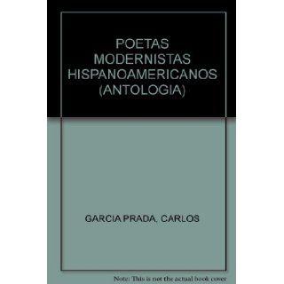 POETAS MODERNISTAS HISPANOAMERICANOS (ANTOLOGIA) CARLOS GARCIA PRADA Books