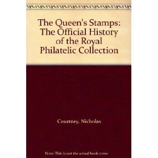 The Queen's Stamps The Official History of the Royal Philatelic Collection Nicholas Courtney, HRH The Duke of York 9780413776662 Books
