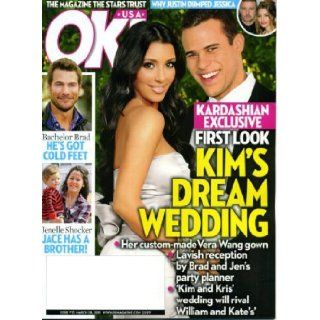 OK! March 28 2011 Kim Kardashian on Cover (Her Dream Wedding), Justin Timberlake, The Bachelor Brad Has Cold Feet, Leighton Meester, Janelle Evans/Teen Mom 2: OK! Magazine: Books