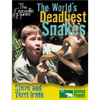 World's Most Dangerous Snakes (The Crocodile Hunter): Steve Irwin, Terri Irwin: 9780525466659: Books