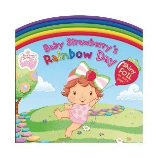 Baby Strawberry's Rainbow Day (Strawberry Shortcake Baby) S. I. Artists 9780448443560 Books
