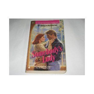Somebody's Lady (Silhouette Intimate Moments, No 437) Marilyn Pappano 9780373074372 Books