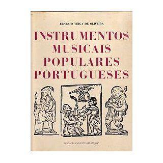 INSTRUMENTOS MUSICAIS POPULARES PORTUGUESES (INSTRUMENTOS MUSICAIS POPULARES PORTUGUESES) ERNESTO VEIGA OLIVEIRA, Funda��o Calouste Gulbenkian Books