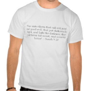 Inspirational Christian Quote     Isaiah 5:20 T shirts