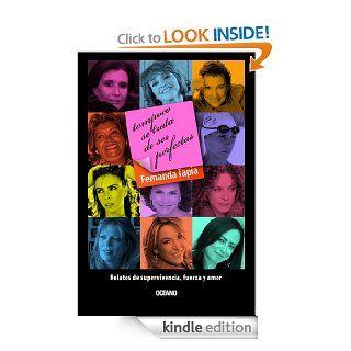 Tampoco se trata de ser perfectas: relatos de supervivencia, fuerza y amor (Educaci�n Sentimental) (Spanish Edition) eBook: Fernanda Tapia: Kindle Store