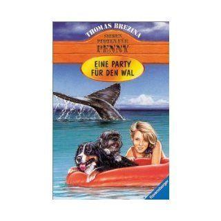 Eine Party fur den Wal (Sieben Pfoten fur Penny, Volume 15) Thomas Brezina, Bernhard Forth 9783700437864 Books