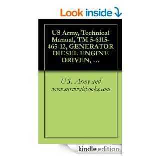 US Army, Technical Manual, TM 5 6115 465 12, GENERATOR DIESEL ENGINE DRIVEN, TACTICAL SKID MTD, 30 KW, 3 PHASE, 4 WIRE 120/208 AND 240/416 V, (DOD MODELELECTRIC, (6115 00 463 9085), (MODEL MEP 00 eBook U.S. Army and www.survivalebooks Kindle Store