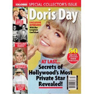 Globe Special Collector's Issue Doris Day Exclusive Interview with Her Longtime Confidant 50 Never Before Seen Photos Intimate Moments with Rock Violence and Abuse  Her 4 Rotten Marriages The Face Lift She Hid from Fans Tony Frost Books