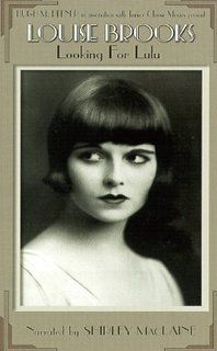 Louise Brooks   Looking for Lulu: Louise Brooks, Shirley MacLaine, Dana Delany, Roddy McDowall, Paolo Cherchi Usai, Roseanna Brooks, Margaret Brooks, Jane Sherman Lehac, Adolph Green, David Diamond, Kaye MacRae, John Springer, Hugh Munro Neely, Carl H. Lin