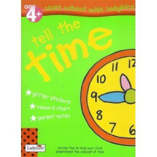 Tell the Time Sticker Book (Starting School) Lesley Clark, Stephen Holmes 9780721426310 Books