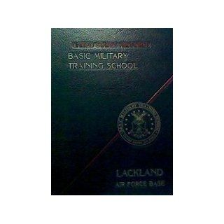 United States Air Force Basic Military Training School: Lackland Air Force Base, Squadron 3743, Flight 527, 1988 Yearbook: Lacklund Air Force Base: Books