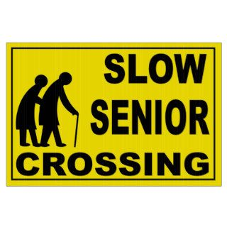 SLOW   Senior Crossing Safety Sign