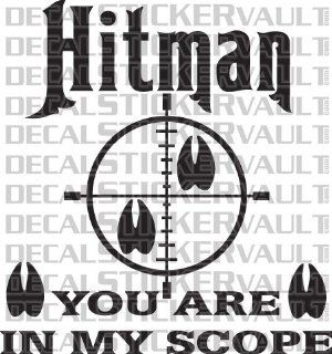 Hitman You Are In My Scope Deer Elk Moose Hunting Decal Sticker Window Decal Hunter Bowhunter Bowhunting: Sports & Outdoors