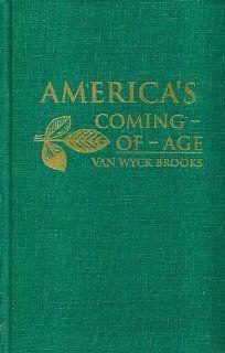 America's Coming of Age (9780848804336) Van Wyck Brooks Books