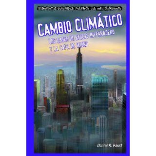 Cambio Climatico / Global Warming: Los Gases De Efecto Invernadero Y La Capa De Ozono / Greenhouse Gases and the Ozone Layer (Historietas Juveniles:Environmental Dangers) (Spanish Edition): Daniel R. Faust, Jose Maria Obregon: 9781435884625: Books