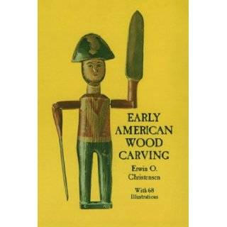 Early American Wood Carving: Erwin O. Christensen: 9780486218403:  Books
