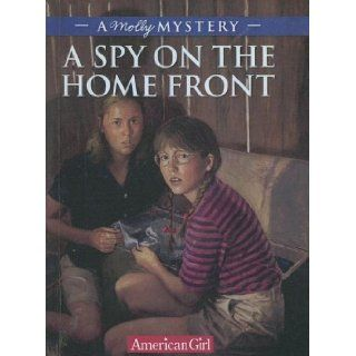 Spy on the Homefront A Molly Mystery (American Girls Molly) Alison Hart 9780606336802 Books