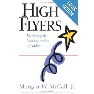 High Flyers Developing the Next Generation of Leaders Morgan W. McCall Jr. 9780875843360 Books