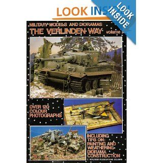The Verlinden Way, Vol. 1: Military Models and Dioramas: Francois Verlinden: Books