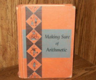 Making Sure of Arithmetic Robert Lee; Gray, Merle; Springstun, Elizabeth; Schaaf, William L. Morton Books