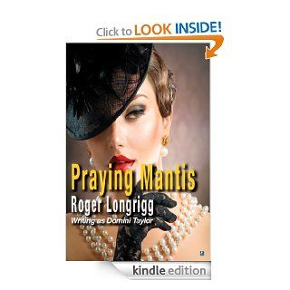 Praying Mantis eBook: Roger Longrigg (Domini Taylor): Kindle Store