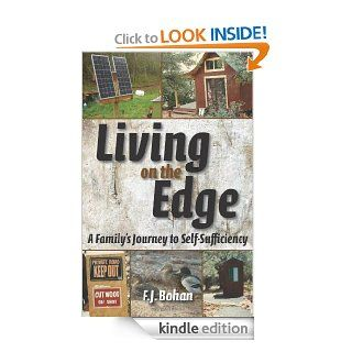 Living on the Edge: A Family's Journey to Self Sufficiency eBook: F.J. Bohan: Kindle Store