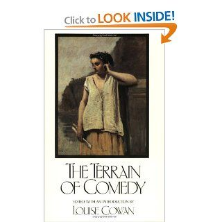 The Terrain of Comedy (Studies in Genre) (9780911005059): Louise Cowan (Editor): Books