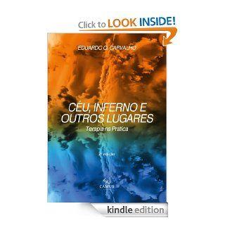 C�u, Inferno e Outros Lugares: Terapia na pr�tica (Portuguese Edition) eBook: Eduardo O. Carvalho, Eliandria A. Silva: Kindle Store