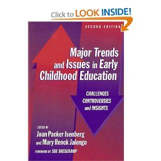 Major Trends and Issues in Early Childhood Education: Challenges, Controversies, and Insights (Early Childhood Education, 88) (Early Childhood Education Series) (9780807743508): Joan P. Isenberg, Mary Renck Jalongo: Books