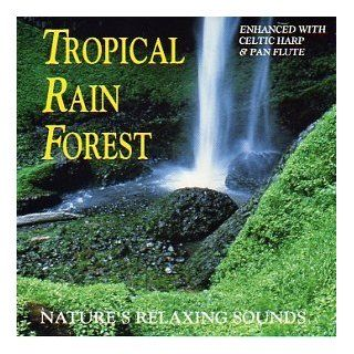 Nature's Relaxing Sounds Tropical Rain Forest (Enhanced With Celtic Harp and Pan Flute) Music