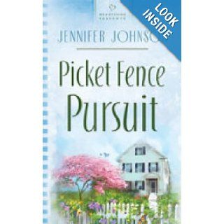 Picket Fence Pursuit: Andrews Siblings Trilogy #1 (Heartsong Presents #738): Jennifer Johnson: 9781597894296: Books