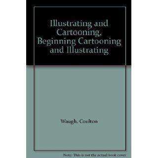 Illustrating and Cartooning, Beginning Cartooning and Illustrating Coulton Waugh Books