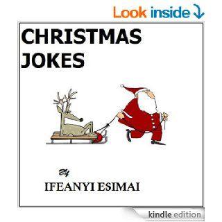 Christmas Jokes   Kindle edition by Ifeanyi Esimai. Children Kindle eBooks @ .