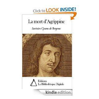 La mort d'Agrippine (French Edition) eBook Savinien Cyrano de Bergerac Kindle Store