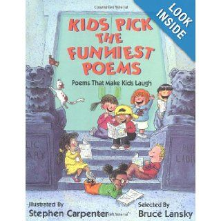 Kids Pick The Funniest Poems: Bruce Lansky, Stephen Carpenter: 9780671747695: Books