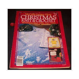 MCCALL'S DESIGN IDEAS   CHRISTMAS KNIT & CROCHET Volume 9 (160 Fabulous Ideas, Gifts, Toys, Trims; MA/8203) Rosemary McMurtry Books