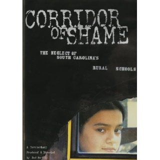 Corridor of Shame: The Neglect of South Carolina's Rural Schools: Pat Conroy, Bud Ferillo: 9781611173680: Books