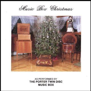 Music Box Christmas As Performed by The Porter Twin Disc Music Box Music